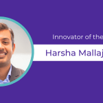 Innovator of the Week Harsha Mallajosyula