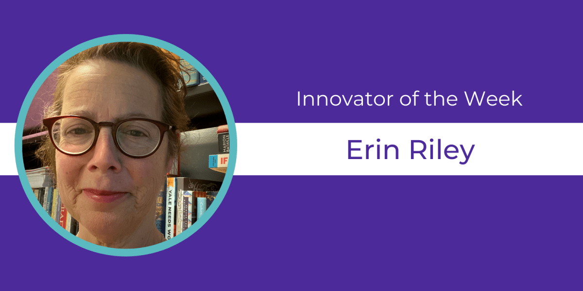 Library Adult Services Coordinator Erin Riley is our Innovator of the Week